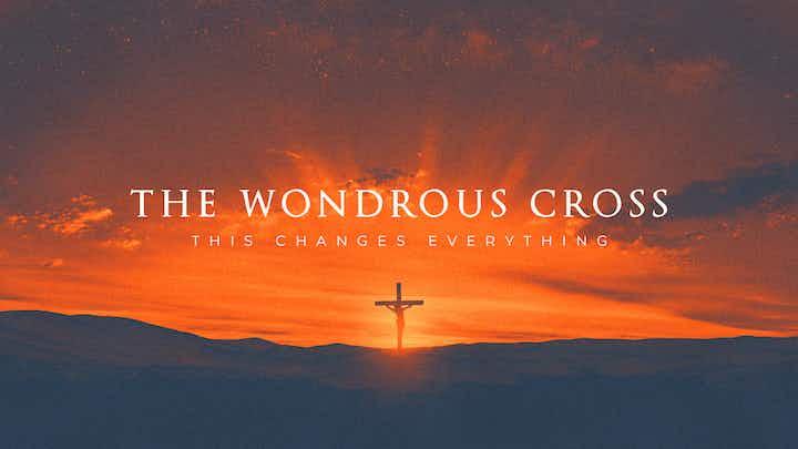 The Wondrous Cross Sunset Jesus Cross Cmg Template Cmg Church